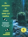 El mundo es como uno lo suena (eBook): Ensenanzas chamnicas del Amazonas y los Andes